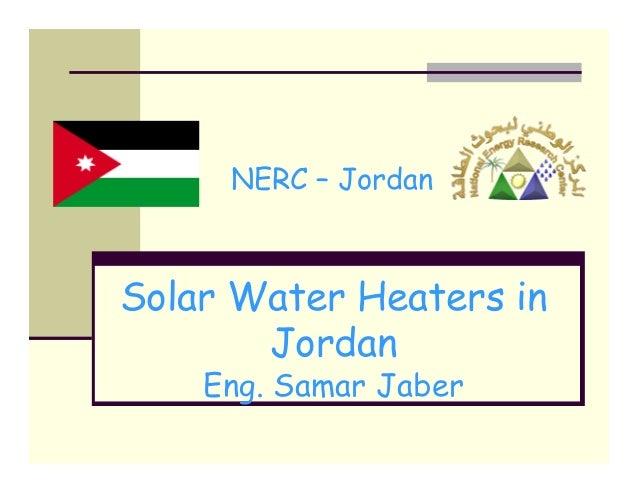 NERC – JordanSolar Water Heaters in       Jordan    Eng. Samar Jaber