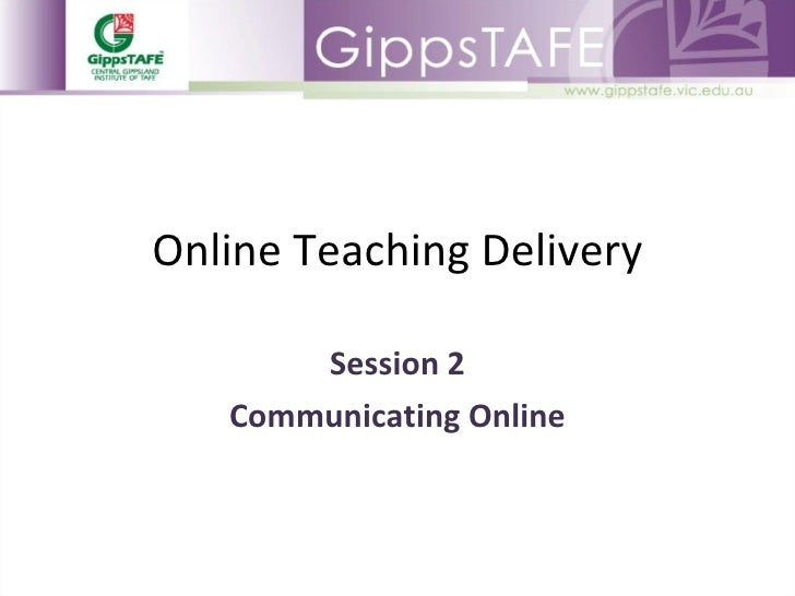 Online Teaching Delivery Session 2 Communicating Online