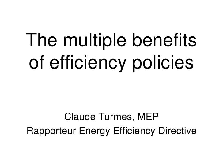 The multiple benefitsof efficiency policies       Claude Turmes, MEPRapporteur Energy Efficiency Directive