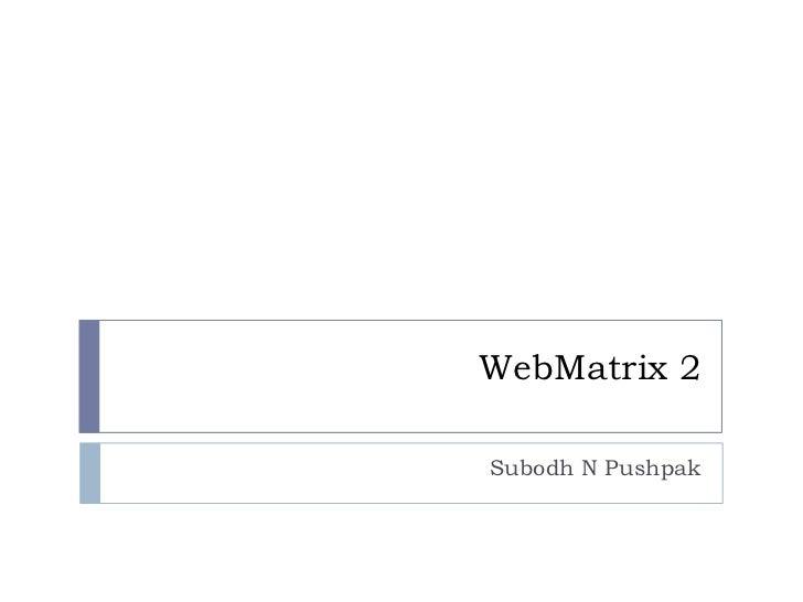 WebMatrix 2Subodh N Pushpak