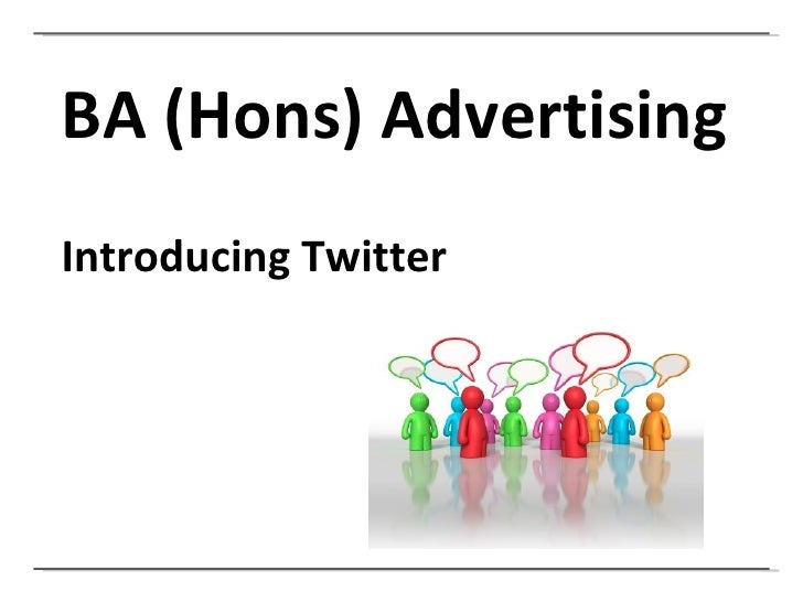 BA (Hons) Advertising Introducing Twitter