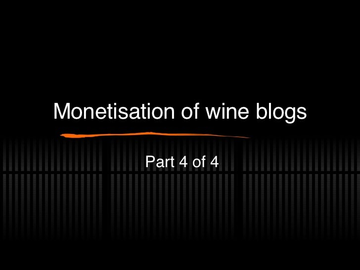 Monetisation of wine blogs Part 4 of 4