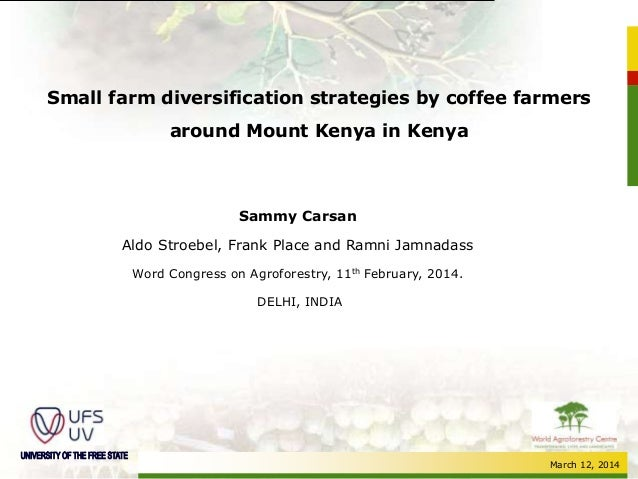 March 12, 2014 Small farm diversification strategies by coffee farmers around Mount Kenya in Kenya Sammy Carsan Aldo Stroe...