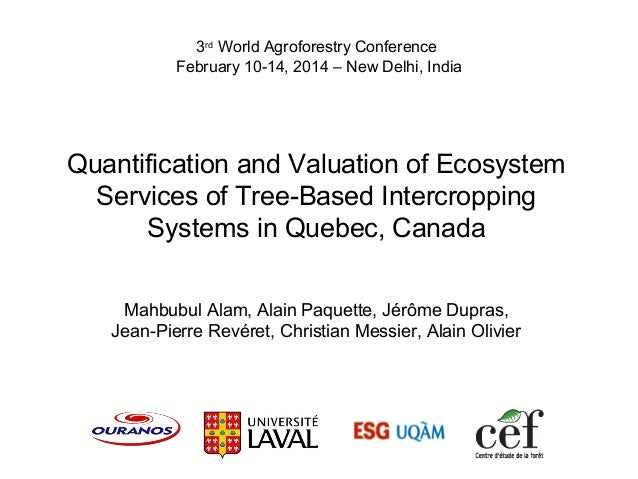 Quantification and Valuation of Ecosystem Services of Tree-Based Intercropping Systems in Quebec, Canada Mahbubul Alam, Al...