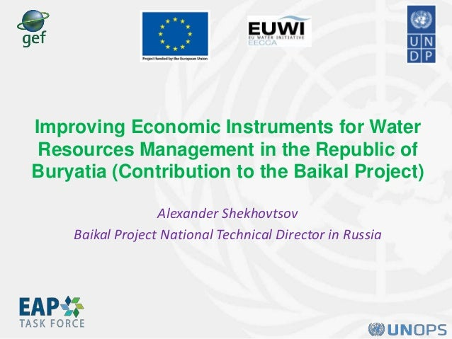Improving Economic Instruments for Water Resources Management in the Republic of Buryatia (Contribution to the Baikal Proj...