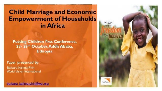 Child Marriage and Economic Empowerment of Households in Africa Putting Children first Conference, 23- 25th October,Addis ...