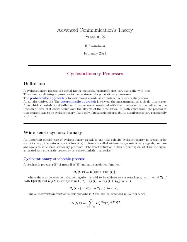 Advanced Communication's Theory Session 3 H.Amindavar February 2021 Cyclostationary Processes Definition A cyclostationary...