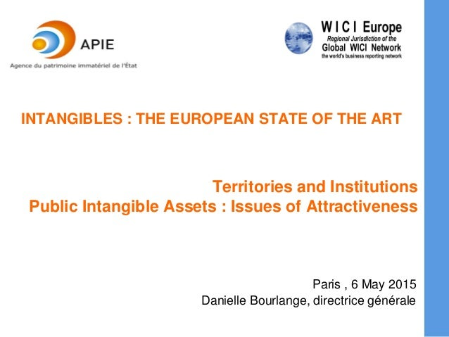 Territories and Institutions Public Intangible Assets : Issues of Attractiveness Paris , 6 May 2015 Danielle Bourlange, di...