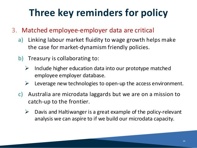Three key reminders for policy 3. Matched employee-employer data are critical a) Linking labour market fluidity to wage gr...