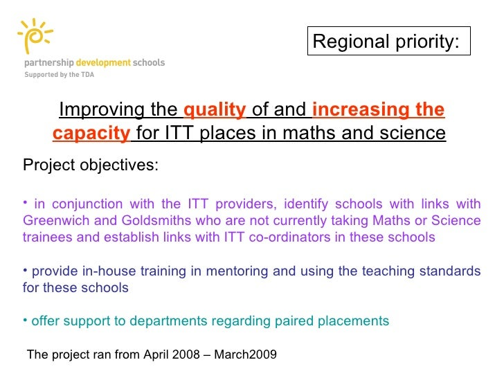 Regional priority:        Improving the quality of and increasing the     capacity for ITT places in maths and science Pro...