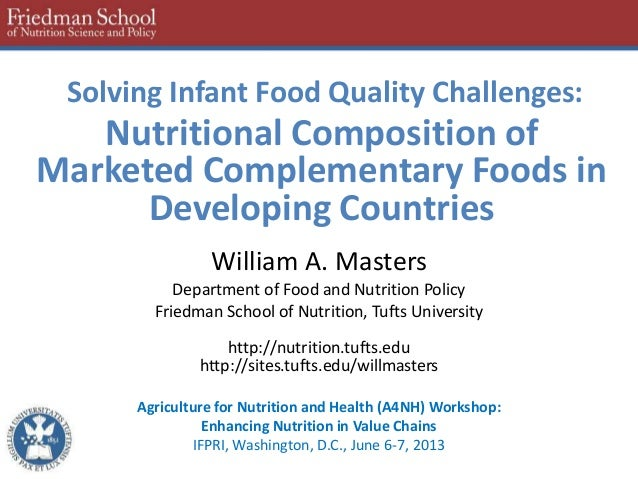Solving Infant Food Quality Challenges:Nutritional Composition ofMarketed Complementary Foods inDeveloping CountriesWillia...