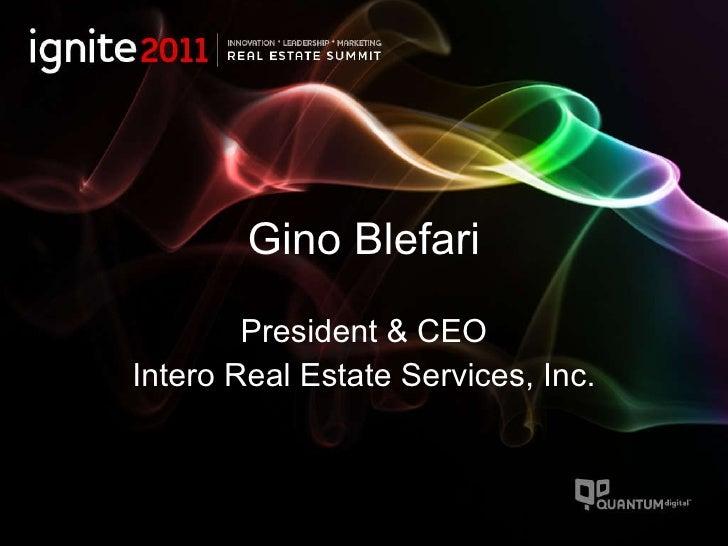 Gino Blefari President & CEO Intero Real Estate Services, Inc.