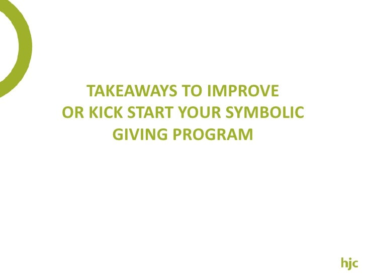 Takeaways to Improve or Kick Start Your Symbolic Giving Program<br />