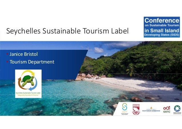 Seychelles Sustainable Tourism Label • Janice Bristol • Tourism Department