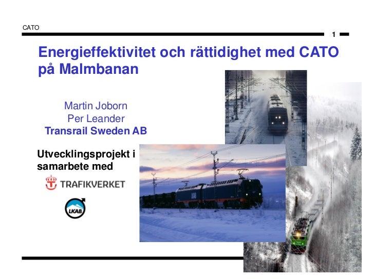 CATO                                             1   Energieffektivitet och rättidighet med CATO   på Malmbanan           ...