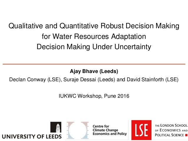 Qualitative and Quantitative Robust Decision Making for Water Resources Adaptation Decision Making Under Uncertainty Ajay ...