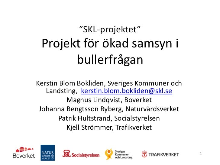 """""""SKL-projektet"""" Projekt för ökad samsyn i       bullerfråganKerstin Blom Bokliden, Sveriges Kommuner och   Landsting, kers..."""