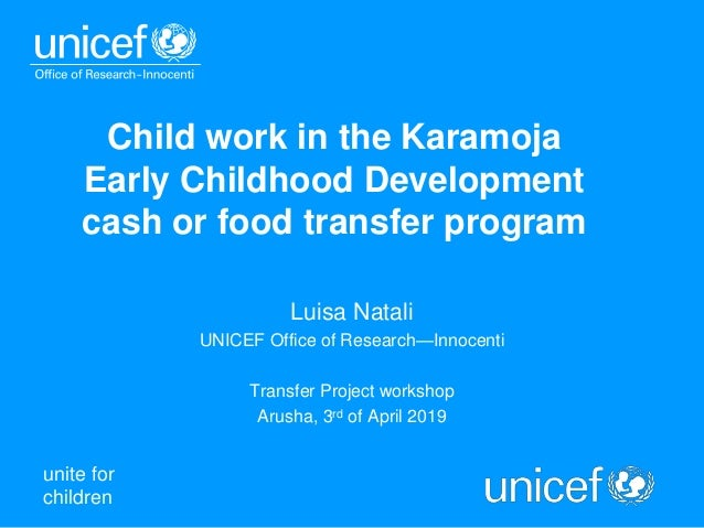 unite for children Child work in the Karamoja Early Childhood Development cash or food transfer program Luisa Natali UNICE...