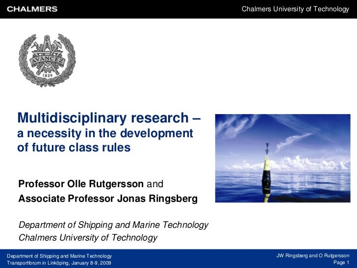 Chalmers University of Technology    Multidisciplinary research –    a necessity in the development    of future class rul...