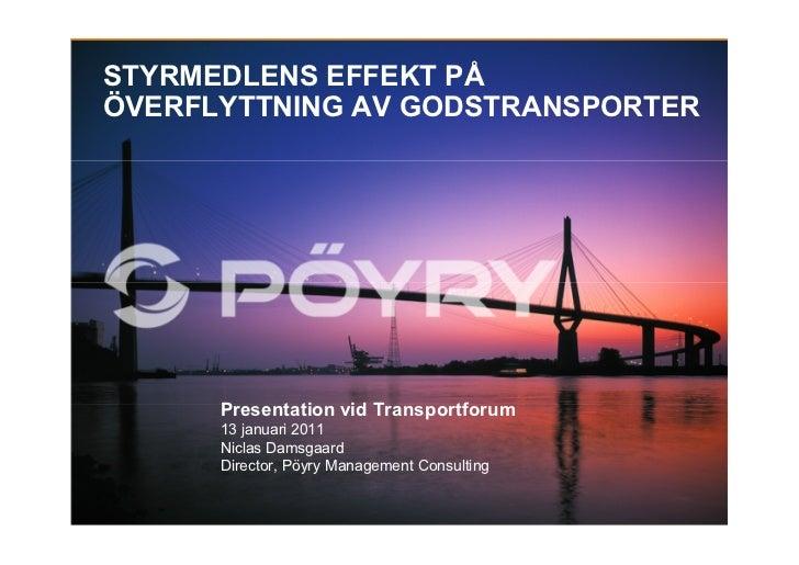 STYRMEDLENS EFFEKT PÅÖVERFLYTTNING AV GODSTRANSPORTER      Presentation vid Transportforum      13 januari 2011      Nicla...