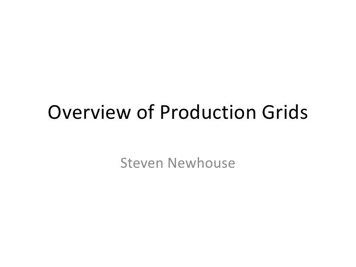 Overview of Production Grids<br />Steven Newhouse<br />