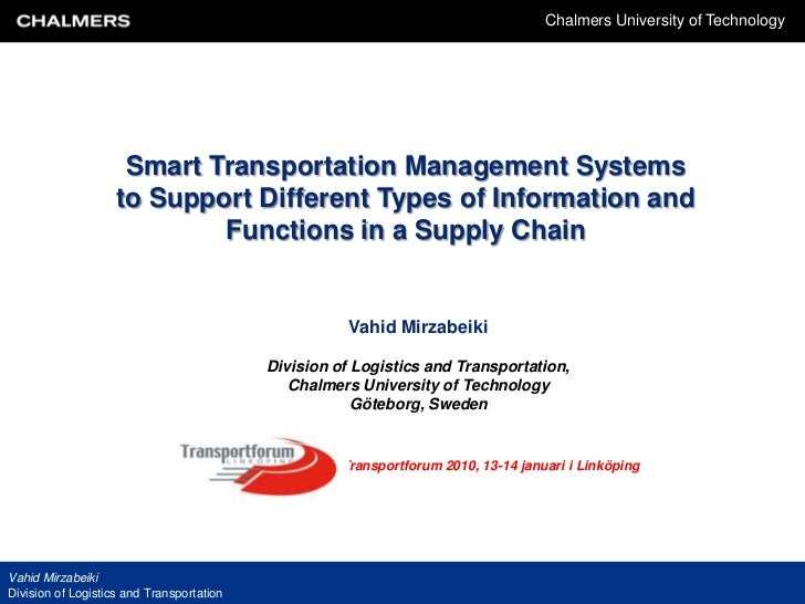 Chalmers University of Technology                     Smart Transportation Management Systems                    to Suppor...