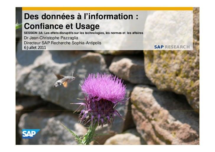 Des données à l'information :Confiance et UsageSESSION 3A: Les effets disruptifs sur les technologies, les normes et les a...