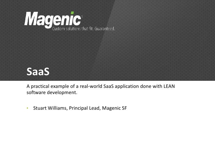 SaaSA practical example of a real-world SaaS application done with LEANsoftware development.•   Stuart Williams, Principal...