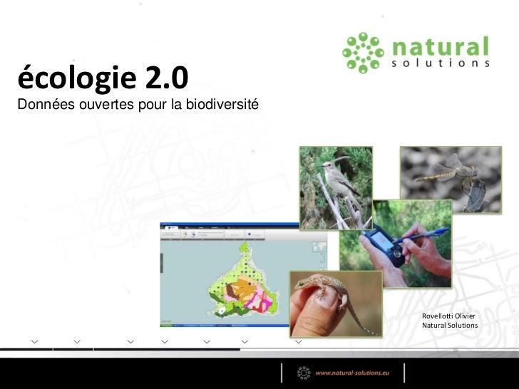 écologie 2.0Données ouvertes pour la biodiversité                                        Rovellotti Olivier               ...