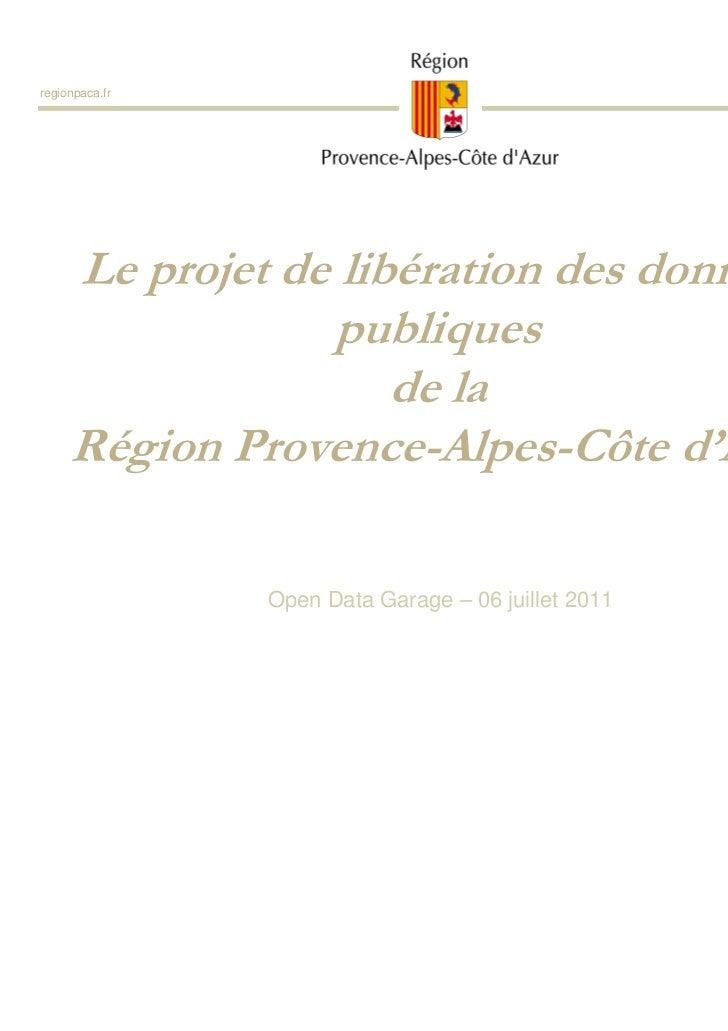 regionpaca.fr     Le projet de libération des données                 publiques                     de la     Région Prove...