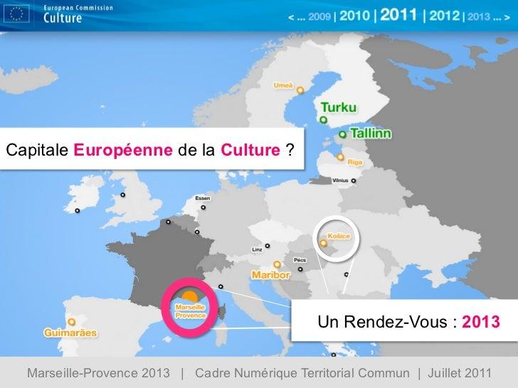 Capitale Européenne de la Culture ?                                                Un Rendez-Vous : 2013  Marseille-Proven...