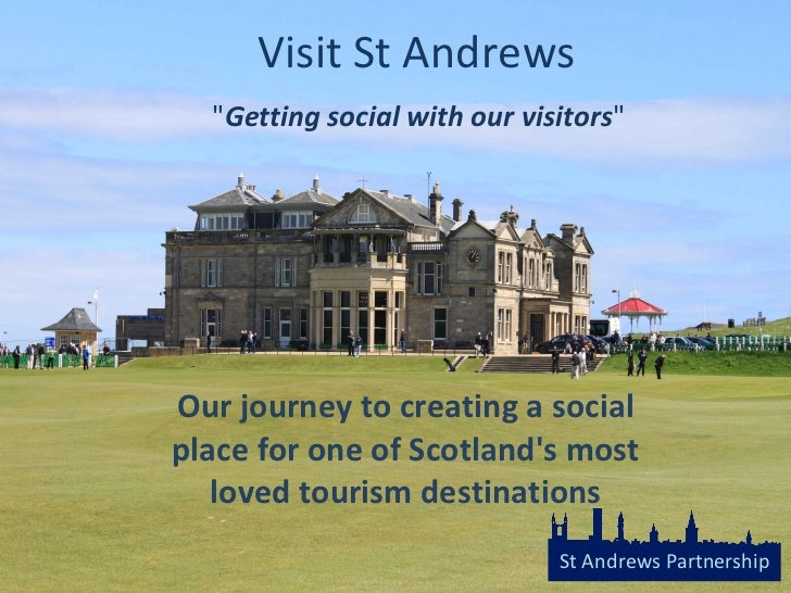 """Visit St Andrews   """" Getting social with our visitors """"  Our journey to creating a social place for one of Scotl..."""