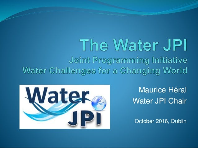Maurice Héral Water JPI Chair October 2016, Dublin
