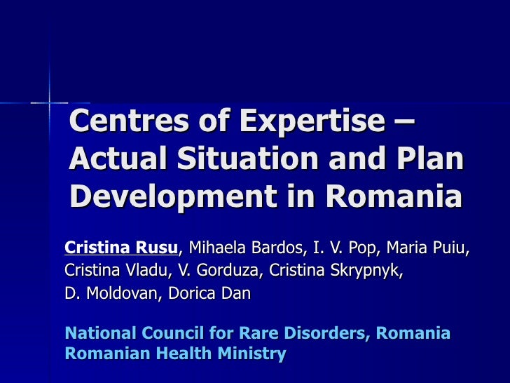 Centres of Expertise –  Actual Situation and Plan Development in Romania Cristina Rusu , Mihaela Bardos, I. V. Pop, Maria ...