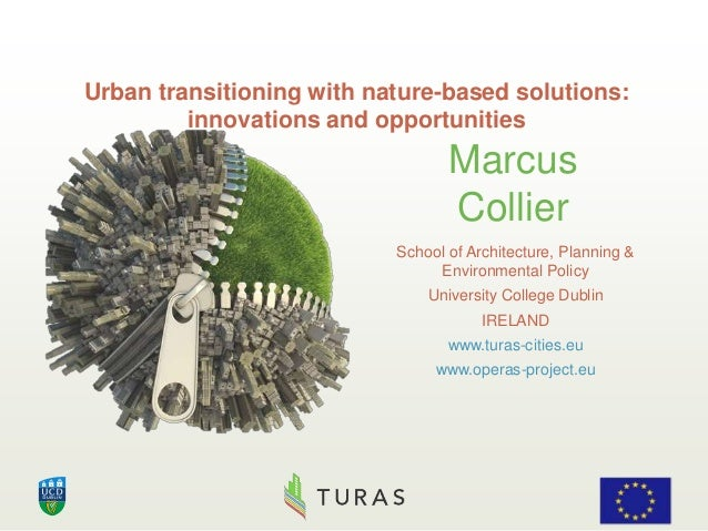 Marcus Collier School of Architecture, Planning & Environmental Policy University College Dublin IRELAND www.turas-cities....