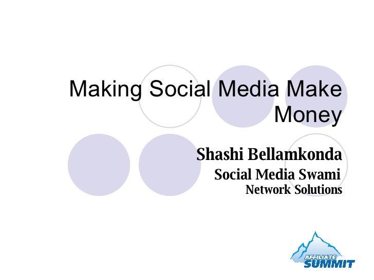 Making Social Media Make Money Shashi Bellamkonda Social Media Swami   Network Solutions