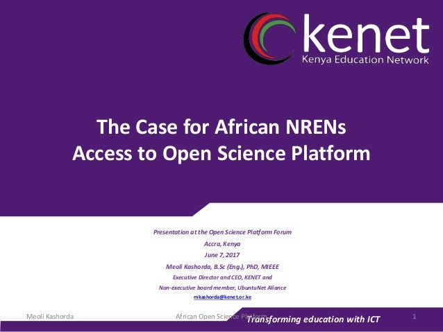 Transforming education with ICT The Case for African NRENs Access to Open Science Platform Presentation at the Open Scienc...