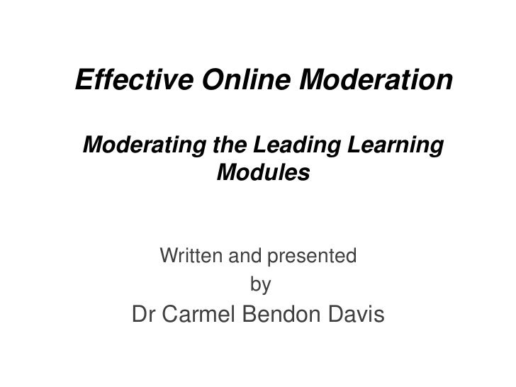 Effective Online ModerationModerating the Leading Learning            Modules      Written and presented                by...
