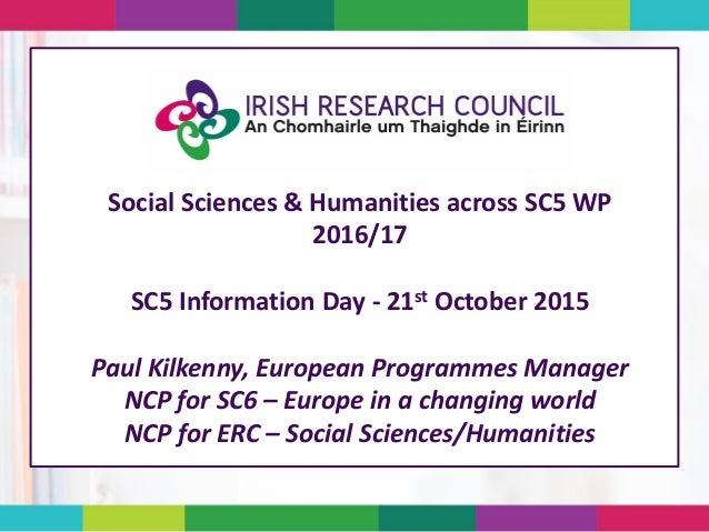 Social Sciences & Humanities across SC5 WP 2016/17 SC5 Information Day - 21st October 2015 Paul Kilkenny, European Program...