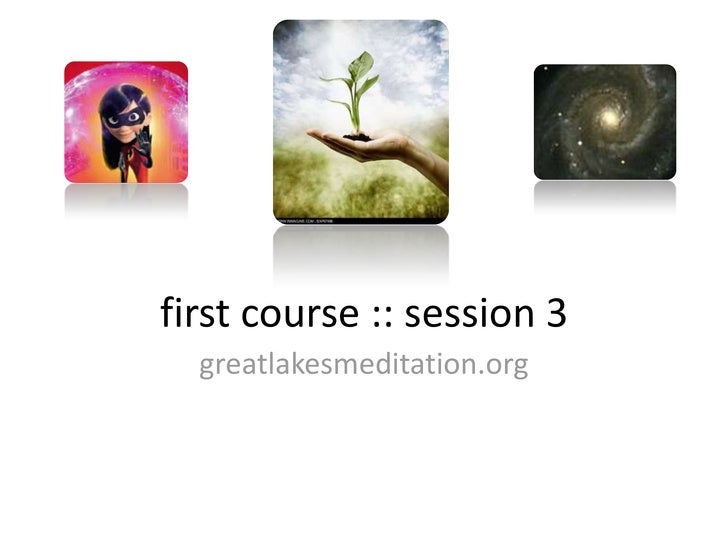 first course :: session 3<br />greatlakesmeditation.org<br />