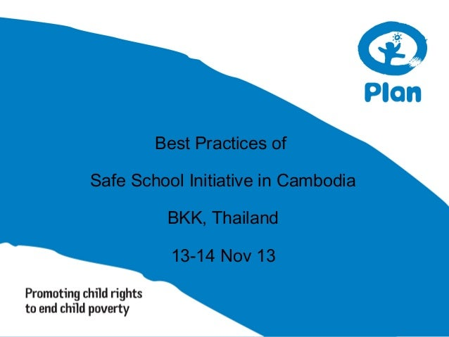 Best Practices of Safe School Initiative in Cambodia BKK, Thailand 13-14 Nov 13