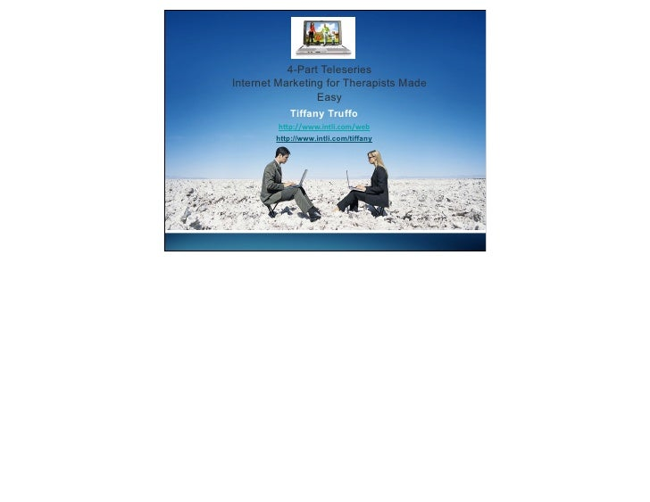 """4-Part Teleseries Internet Marketing for Therapists Made                  Easy             Tiffany Truffo          h""""p://w..."""