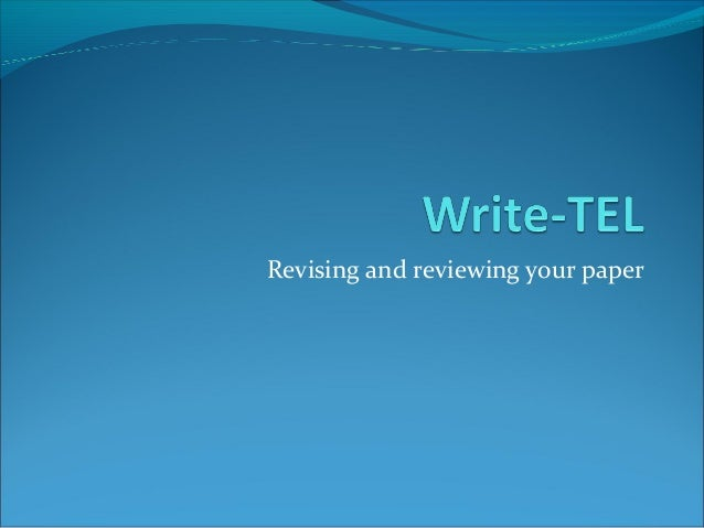 Revising and reviewing your paper