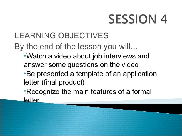 LEARNING OBJECTIVESBy the end of the lesson you will…•Watch a video about job interviews andanswer some questions on the v...