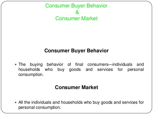 analyzing consumer behavior Consumer buyer behavior is a psychological marketing concept that is critical for  businesses to understand it is an overview of factors that affect the process.