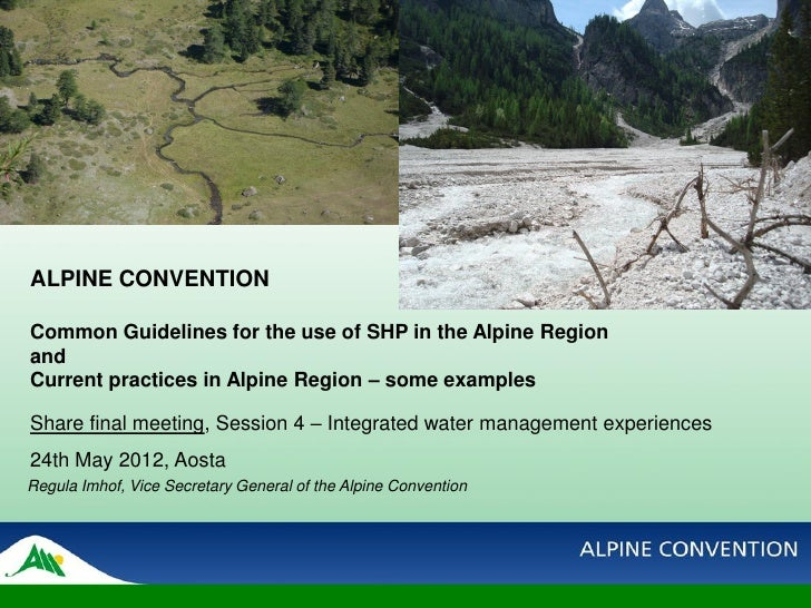 ALPINE CONVENTIONCommon Guidelines for the use of SHP in the Alpine RegionandCurrent practices in Alpine Region – some exa...
