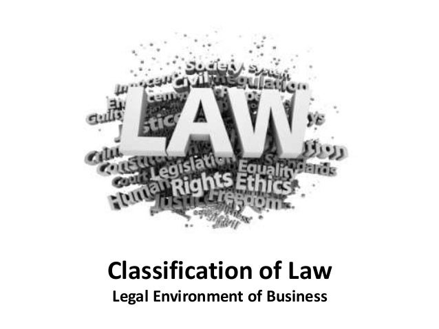 nature function and classification of law Law: nature, source and classification law of nature, law of god, divine law function of the judicial tribunals to apply and enforce.