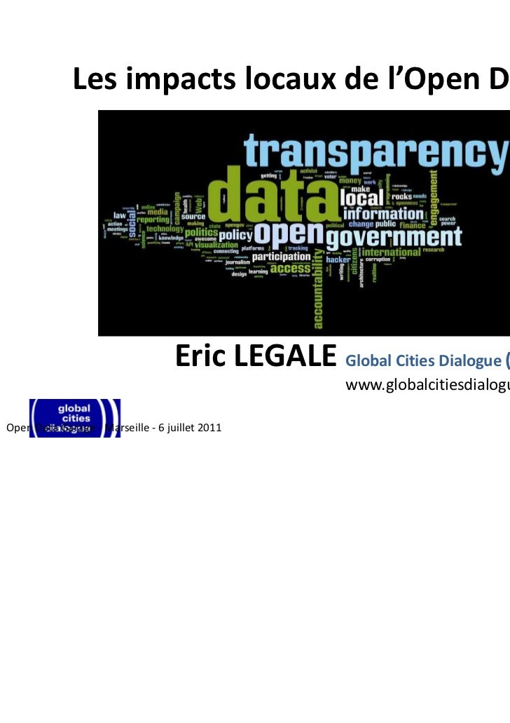 Les impacts locaux de l'Open Data                                   Eric LEGALE Global Cities Dialogue (GCD)              ...