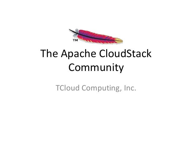 The Apache CloudStack Community TCloud Computing, Inc.