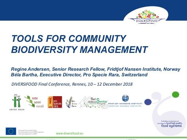 TOOLS FOR COMMUNITY BIODIVERSITY MANAGEMENT Regine Andersen, Senior Research Fellow, Fridtjof Nansen Institute, Norway Bél...